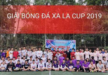 KHAI MẠC GIẢI BÓNG ĐÁ XA LA CUP 2019